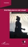 Rabanel - Epistémologie de l'art vivant - L'inversion au coeur du spectacle.