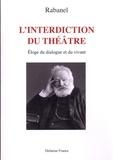 Rabanel - L'interdiction du théâtre - Eloge du dialogue et du vivant.