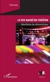 Rabanel - Le feu sacré du théâtre - Manifeste du réinventisme.
