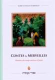 Rabbi Nahman de Bratslav - Contes & merveilles - Histoires des temps anciens et futurs.
