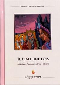 Il était une fois- Histoires, paraboles, rêves, visions -  Rabbi Nahman de Bratslav pdf epub