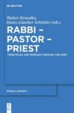 Rabbi - Pastor - Priest - Their Roles and Profiles Through the Ages.