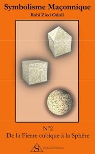 Rabi Zied Odnil - De la pierre cubique à la sphère.
