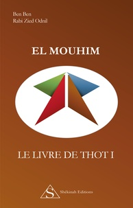 Rabi Zied Odnil et Ben Ben - El Mouhim - Le Livre de Thot I.