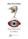 Rabi Zied Odnil - Franc-maçonnerie G.A.D.L.U.