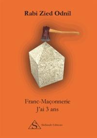 Franc-maçonnerie - Jai 3 ans.pdf