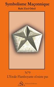 Rabi Zied Odnil - L'étoile flamboyante n'existe pas.