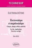 Rabia Aksas - Electromagnétisme. Electrostatique et magnétostatique - Charges, champs, conducteurs, milieux. Les lois. Applications. Exercices corrigés.