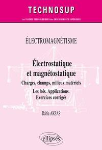 Histoiresdenlire.be Electromagnétisme. Electrostatique et magnétostatique - Charges, champs, conducteurs, milieux. Les lois. Applications. Exercices corrigés Image