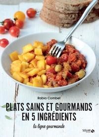 Rabia Combet - Plats sains et gourmands en 5 ingrédients.