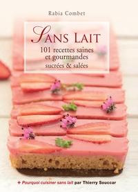 Openwetlab.it Sans lait - 101 recettes saines et gourmandes, sucrées et salées Image