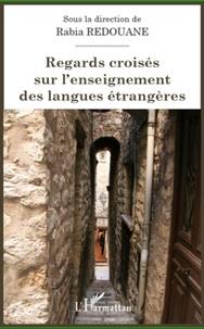 Rabia Redouane - Regards croisés sur l'enseignement des langues étrangères.