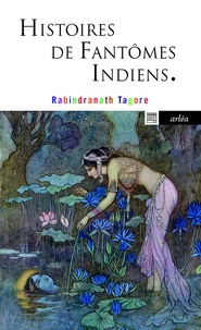 Rabindranath Tagore - Histoire de fantômes indiens.