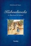 Rabindranath Tagore et Jean-Claude Carrière - Kabouliwala - Le marchand de Kaboul (illustré).
