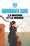 Rabindranath Tagore - La maison et le monde.