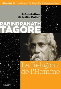 Rabindranath Tagore - La religion de l'Homme.