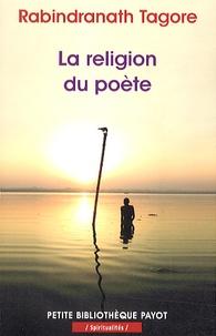 Rabindranath Tagore - La religion du poète.