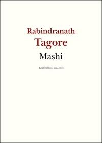 Rabindranath Tagore - Mashi - et autres nouvelles.