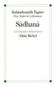 Rabindranath Tagore - Sâdhanâ.