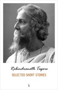 Rabindranath Tagore - Selected Short Stories.