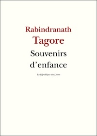 Rabindranath Tagore - Souvenirs d'enfance.