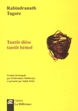 Rabindranath Tagore - Tantot dièse tantôt bémol - Edition blinigue.