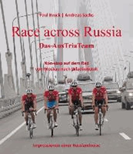 Race across Russia - Das AusTriaTeam - Non-stop auf dem Rad von Moskau nach Wladiwostok.