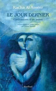 Racha Al-Ameer - Le Jour dernier - Confessions d'un Imam.