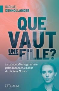 Rachael Denhollander - Que vaut une fille ? - Le combat d´une gymnaste pour dénoncer les abus du docteur Nassar.