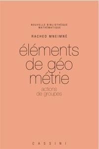 Rached Mneimné - Eléments de géométrie - Actions de groupes.
