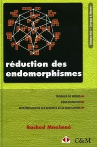 Rached Mneimné - Réduction des endomorphismes - Tableaux de Young, Cône nilpotent, Représentations des algèbres de Lie semi-simples.
