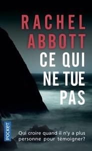 Rachel Abbott - Ce qui ne tue pas.