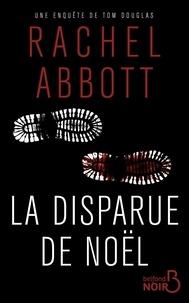 Rachel Abbott - La disparue de Noël.