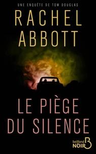 Rachel Abbott - Le piège du silence.