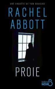Rachel Abbott et Samuel Sfez - BELFOND NOIR  : Proie.