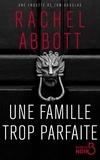 Rachel Abbott - Une famille trop parfaite.