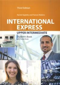 Rachel Appleby et Frances Watkins - International Express Upper Intermediate - Student's Book.