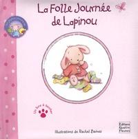 Rachel Baines - La folle journée de Lapinou.