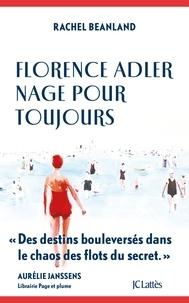 Rachel Beanland - Florence Adler nage pour toujours.