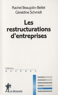 Rachel Beaujolin-Bellet et Géraldine Schmidt - Les restructurations d'entreprises.