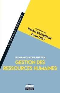 Rachel Beaujolin et Ewan Oiry - Les grands courants en gestion des ressources humaines.
