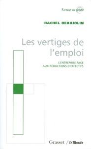 Rachel Beaujolin - Les vertiges de l'emploi.