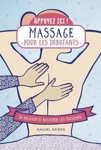 Rachel Beider - Massages pour les débutants - Se relaxer et relâcher les tensions.