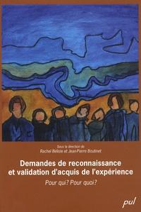 Rachel Bélisle et Jean-Pierre Boutinet - Demandes de reconnaissance et validation d'acquis de l'expérience - Pour qui ? Pour quoi ?.