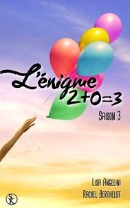 Rachel Berthelot - L'enigme 2+0=3 saison 3.