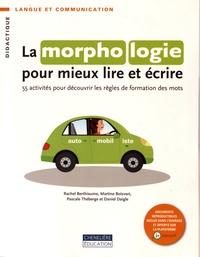 La morphologie pour mieux lire et écrire - 55 activités pour découvrir les règles de formation des mots.pdf