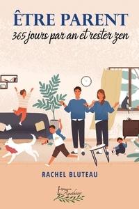 Rachel Bluteau - Être parent 365 jours par an et rester zen.