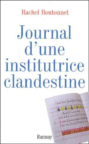 Rachel Boutonnet - Journal d'une institutrice clandestine.