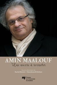 Rachel Bouvet et Soundouss El Kettani - Amin Maalouf: une oeuvre à revisiter.