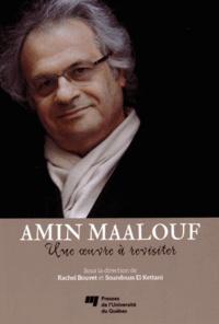 Rachel Bouvet et Soundouss El Kettani - Amin Maalouf - Une oeuvre à revisiter.